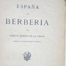 Libros antiguos: ESPAÑA EN BERBERIA - DEDICATORIA MANUSCRITA DE MARCOS JIMENEZ DE LA ESPADA -MAPA COELLO- 1880 -1ª ED. Lote 31787599