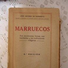 Libros antiguos: MARRUECOS.SUS CONDICIONES FÍSICAS,SUS HABITANTES LAS INSTITUCIONES INDÍGENAS.SANGRONIZ JOSE ANTONIO. Lote 32121999