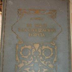 Libros antiguos: EL NILO Y LAS CIVILIZACIONES EGIPCIAS . Lote 33354723