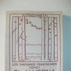 Libros antiguos: EL ALVERNA EN EL CASENTINO – LOS SANTUARIOS FRANCISCANOS – TOMO I – VITTORINO FACCHINETTI. Lote 32224641