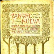 Libros antiguos: F. RAHOLA : SANGRE NUEVA - UN VIAJE A LA AMÉRICA DEL SUD (1905) CON DEDICATORIA AUTÓGRAFA. Lote 32296498