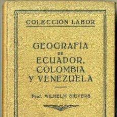 Libros antiguos: SIEVERS : GEOGRAFÍA DE ECUADOR, COLOMBIA Y VENEZUELA (LABOR, 1931). Lote 32449229
