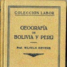 Libros antiguos: SIEVERS : GEOGRAFÍA DE BOLIVIA Y PERÚ (LABOR, 1931). Lote 32449262