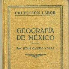 Libros antiguos: GALINDO Y VILLA : GEOGRAFÍA DE MÉXICO (LABOR, 1930). Lote 32449302