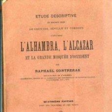Libros antiguos: L'ALHAMBRA, L'ALCAZAR ET LA GRANDE MOSQUÉE D'OCCIDENT(1889) SEVILLA, GRANADA, CÓRDOBA -EN FRANCÉS. Lote 32451470