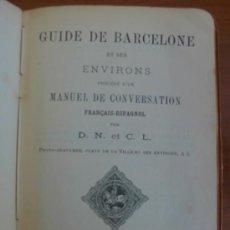 Libros antiguos: ANTIGUA GUIA DE BARCELONA: GUIDE DE BARCELONE ET SES ENVIRONS. 1888 . Lote 32475442