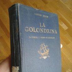Libros antiguos: LA GOLONDRINA - LA VUELTA AL MUNDO EN AEROPLANO / CAPITÁN GILSON, MATEO, SERRA MASANA. Lote 32698376