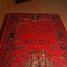 Libros antiguos: LES CAPITALES DU MONDE SIGLO XIX ,CON GRABADOS .ENTRE ELLOS MADRID . Lote 32683668