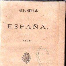 Libros antiguos: GUÍA OFICIAL DE ESPAÑA, 1878, MADRID, IMPRENTA NACIONAL, 1180 PÁGINAS, 14X19CM. Lote 32837253