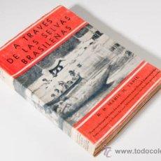 Libros antiguos: LIBRO, A TRAVÉS DE LAS SELVAS BRASILEÑAS, R.P. MARIE H.TAPIE - PRIMERA EDICIÓN, AÑO 1930. Lote 33114226