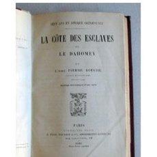 Libros antiguos: LA COSTA DE LOS ESCLAVOS Y DAHOMEY, POR PIERRE BOUCHÉ.. Lote 33516035