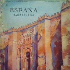 Libros antiguos: ESPAÑA ANDALUCIA-GREGORIO MARTINEZ SIERRA-EDICIONES EDITA, BARCELONA 1930. Lote 33765060