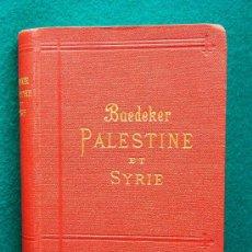 Libros antiguos: PALESTINE ET SYRIE...A TRAVERS MESOPOTAMIE ET LA BABYLONIE -BAEDEKER- PLANOS Y MAPAS - 1906 - 3ª ED.. Lote 34458673