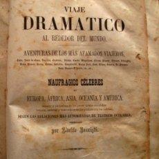 Libros antiguos: VIAJE DRAMATICO ALREDEDOR DEL MUNDO. AVENTURAS DE LOS MAS AFAMADOS VIAJEROS Y NAUFRAGOS CELEBRES. Lote 35072754