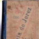 Libros antiguos: GUÍA OFICIAL DE JEREZ 1896, REDACTADA POR MIGUEL DE BUSTAMANTE Y PINA, IMP.ADOLFO Y CRESPO, 482PÁGS. Lote 35527043
