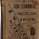 Libros antiguos: JEREZ EN EL BOLSILLO 1908, AÑO I, GUÍA ECONÓMICA PARA 1908, TIP.DIARIO DE JEREZ, 300PÁGS, 11X16CM. Lote 35612051