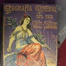 Libros antiguos: CA. 1910 GEOGRAFÍA GENERAL DEL PAÍS VASCO-NAVARRO ALAVA. Lote 35865254