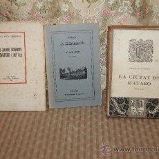 Libros antiguos: 2665- LOTE DE 4 LIBROS DE DIFERENTES EPOCAS SOBRE MATARO. VER DESCRIPCION.. Lote 36104290