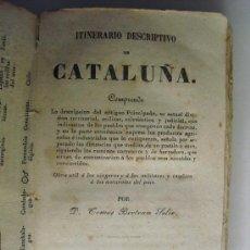 Libros antiguos: 1847 ITINERARIO DESCRIPTIVO DE CATALUÑA BELTRAN Y SOLER. Lote 36104826