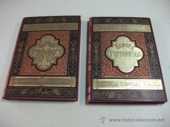 EUROPA PINTORESCA – HISTORIA, CIENCIAS, VIAJES – 2 VOLÚMENES (Libros Antiguos, Raros y Curiosos - Geografía y Viajes)