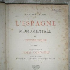 Libros antiguos: SAINT-HILAIRE BLANC: L´ESPAGNE MONUMENTALE ET PITTORESQUE (1894?). Lote 36461457