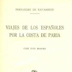 Libros antiguos: FERNANDEZ DE NAVARRETE. VIAJE DE LOS ESPAÑOLES POR LA COSTA DE PARIA. MADRID, 1923. AMÉRICA . Lote 36776757