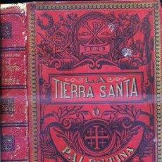 Libros antiguos: ANTONIO LLOR : LA TIERRA SANTA O PALESTINA (1896) 732 PÁGINAS - 17 CROMOLITOGRAFÍAS. Lote 36834478