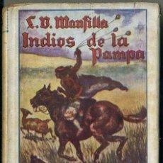 Libros antiguos: L. V. MANSILLA : INDIOS DE LA PAMPA - MI VIDA ENTRE LOS INDIOS RANQUELES (DEL AMO, 1931) ILUSTRADO. Lote 37046724