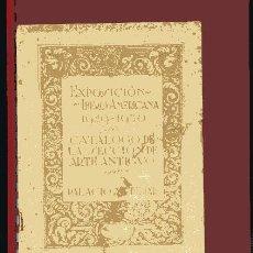 Libros antiguos: EXPOSICION IBEROAMERICANA CATALOGO SECCION DE ARTE ANTIGUO PALACIO MUDEJAR 1929... .N. Lote 37095214