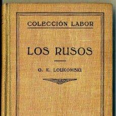 Libros antiguos: LOUKOMSKI : LOS RUSOS (LABOR, 1931) MUY ILUSTRADO. Lote 37142329