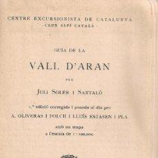 Libros antiguos: GUIA DE LA VALL D'ARAN / J. SOLER I SANTALO. BCN : CEC, 1933. 16X11CM. 283 P. + 1 MAPA. Lote 37188243