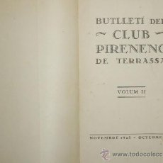Libros antiguos: 3470- BUTLLETI DEL CLUB PIRENENC DE TERRASSA. VV.AA. 1923/1927 2 TOMOS. . Lote 38117741
