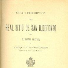 Libros antiguos: R. BREÑOSA Y J. CASTELLARNAU. DESCRIPCIÓN DEL REAL SITIO DE SAN ILDEFONSO. MADRID, 1884. Lote 38413253