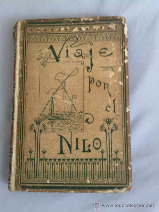 VIAJE POR EL NILO.1890 E.GONZEBACH Y R.MAINELLA 331 PAGINAS MONTANER Y SIMON EDITORES (Libros Antiguos, Raros y Curiosos - Geografía y Viajes)