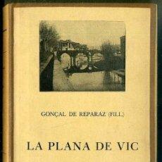 Libros antiguos: GONÇAL DE REPARAZ FILL : LA PLANA DE VIC CAPÍTOL I I II (BARCINO, 1928). Lote 38988533