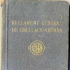 Libros antiguos: REGLAMENT GENERAL CIRCULACIÓ URBANA BARCELONA (1933) - CATALÁN - MUY ILUSTRADO. Lote 39075233