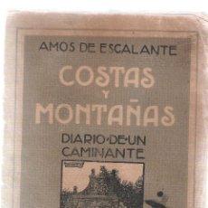 Libros antiguos: COSTAS Y MONTAÑAS DIARIO DE UN CAMINANTE - AMOS ESCALANTE - 1921- GIL BLAS/ RENACIMIENTO. Lote 39508312