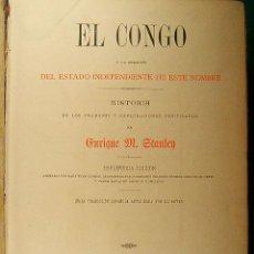 Libros antiguos: EL CONGO Y LA CREACION DEL ESTADO INDEPENDIENTE...-HENRY STANLEY-LAMINAS-1883?-1ª EDICION ESPAÑOL. Lote 39400171