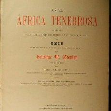 Libros antiguos: EN EL AFRICA TENEBROSA-HISTORIA DE LA EXPEDICION...-HENRY STANLEY-MAPAS-LAMINAS-1891?-1ª EDICION. Lote 39401736