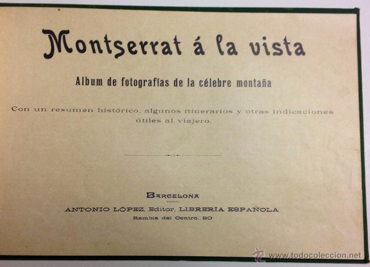 Libros antiguos: MONTSERRAT Á LA VISTA. ALBUM DE FOTOGRAFÍAS DE LA HISTORICA MONTAÑA. - Foto 2 - 39429094