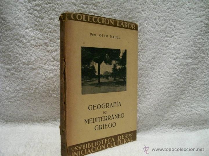 GEOGRAFÍA DEL MEDITERRÁNEO GRIEGO, OTTO MAULL ED. LABOR. SE.VII;C. GEO. Nº171.(ÑÑ4 (Libros Antiguos, Raros y Curiosos - Geografía y Viajes)