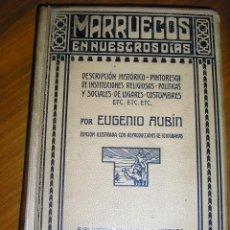 Libros antiguos: MARRUECOS EN NUESTROS DIAS, POR EUGENIO AUBÍN -MONTANER Y SIMÓN EDITORES - ESPAÑA - 1908 - INCUNABLE. Lote 39681844