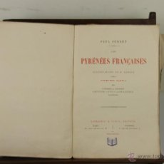Libros antiguos: 3992- LES PYRENEES FRANÇAISES. PAUL PERRET. EDIT. H. OUDIN 1881. . Lote 39819833