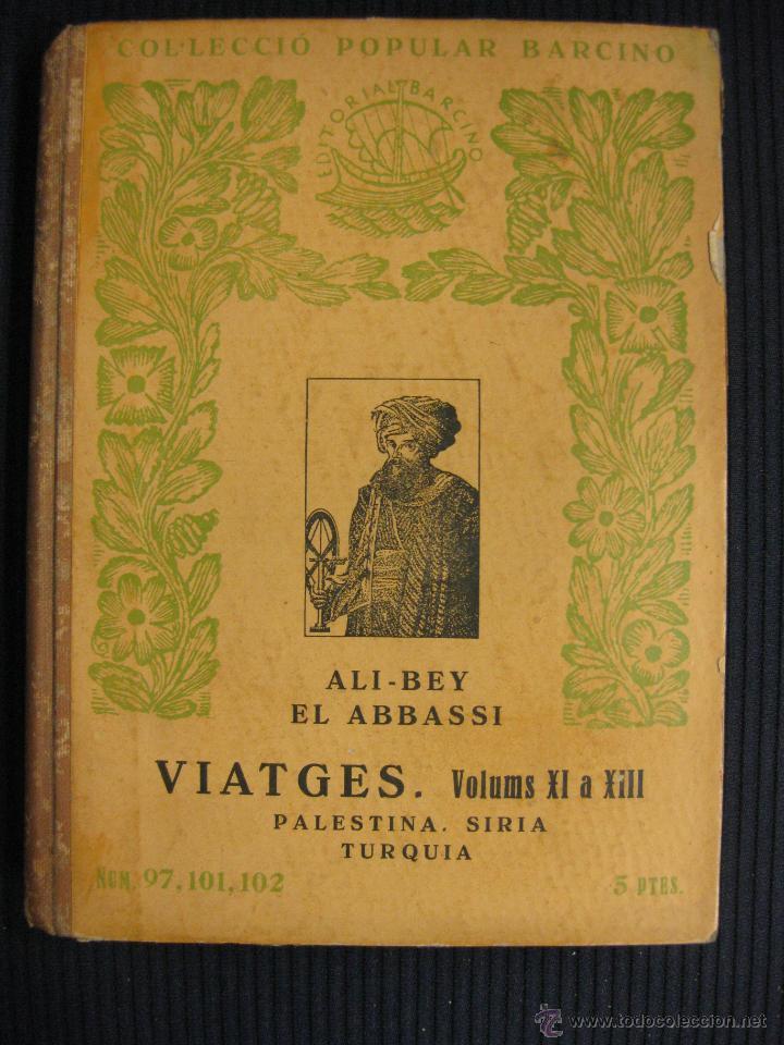 ALI-BEY EL ABBASSI.VIATGES VOLUMS XI A XIII.PALESTINA.SIRIA.TURQUIA.COL-LECCIÓ POPULAR BARCINO 1934. (Libros Antiguos, Raros y Curiosos - Geografía y Viajes)