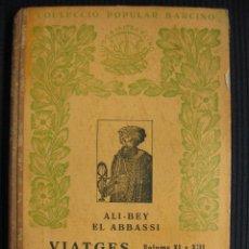 Libros antiguos: ALI-BEY EL ABBASSI.VIATGES VOLUMS XI A XIII.PALESTINA.SIRIA.TURQUIA.COL-LECCIÓ POPULAR BARCINO 1934.. Lote 39825554