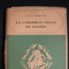 Libros antiguos: LA CATEDRAL VELLA DE LLEIDA. JOAN BERGOS.COL.LECCIO SANT JORDI.ED.BARCINO 1928.. Lote 195328291