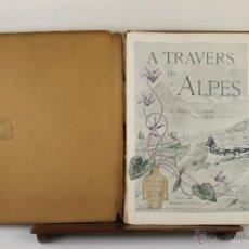 Libros antiguos: 4005- A TRAVERS LES ALPES. DANIEL BAUD BOVY. EDIT. NEUCHATEL DELACHAUX. 1899. . Lote 39851525