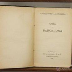 Libros antiguos: 4039- ENCICLOPEDIA ARTISTICA. GUIA DE BARCELONA. VV.AA. IMP. OLIVA. 1908. . Lote 39916674