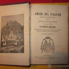 Libros antiguos: EL AMIGO DEL VIAJERO EN MONTSERRAT. Lote 40008067