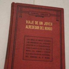 Libros antiguos: VIAJE DE UN JOVEN ALREDEDOR DEL MUNDO. SAMUEL SMILES. RAMÓN SOPENA, EDITOR. BARCELONA. 1930.. Lote 40060930
